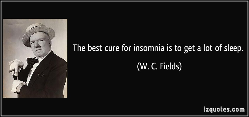 quote-the-best-cure-for-insomnia-is-to-get-a-lot-of-sleep-w-c-fields-61776